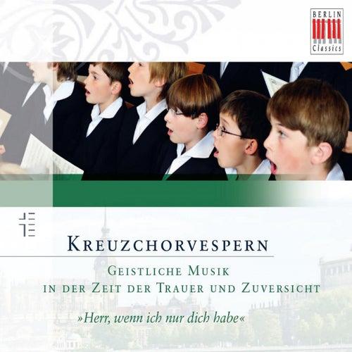 Kreuzchorvespern (Geistliche Musik in der Zeit der Trauer und Zuversicht) by Various Artists