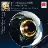 Gabrieli, Schütz, Scheidt, Albinoni, Bach & Händel: Famous Music for Brass (Berühmte Musik für Bläser) by Blechbläserensemble Ludwig Güttler