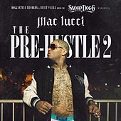 Snoop Dogg Presents: The Pre-Hustle 2 by Mac Lucci