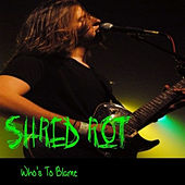 Who's to Blame (Remix 2012) - Single by Shred Rot