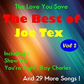 The Love You Save, The Best of Joe Tex , Volume Two by Joe Tex