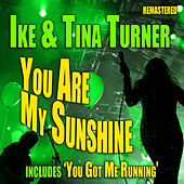 You are My Sunshine by Ike and Tina Turner