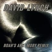 Noah´s Ark (Moby Remix) by David Lynch