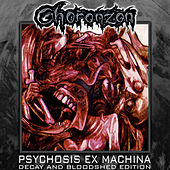 Psychosis Ex Machina (Decay and Bloodshed Edition) by Choronzon