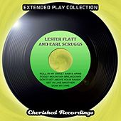 Lester Flatt and Earl Scruggs - The Extended Play Collection, Volume 76 von Lester Flatt