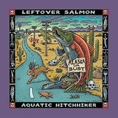 Aquatic Hitchhiker by Leftover Salmon