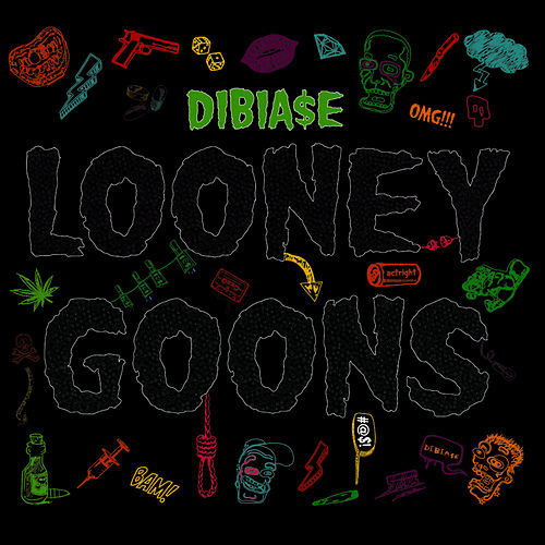 Looney Goons by Dibia$e
