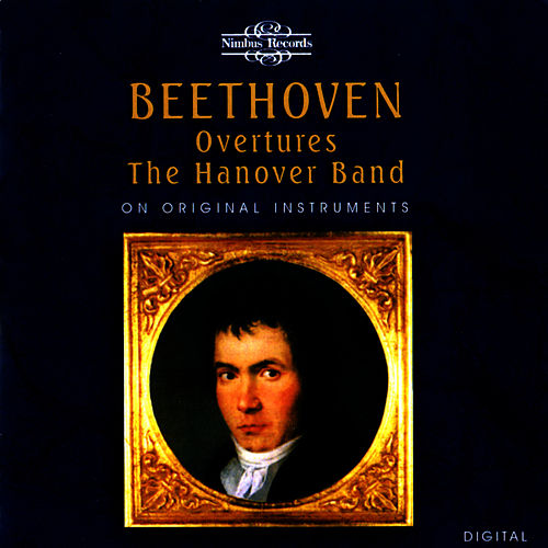 Beethoven: Overtures - On Original Instruments by The Hanover Band