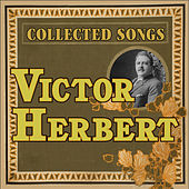 Victor Herbert: Collected Songs by Various Artists