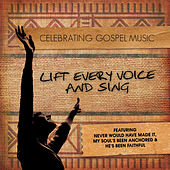 Celebrating Gospel Music: Lift Every Voice And Sing by Various Artists