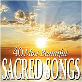 40 Most Beautiful Sacred Songs von Various Artists