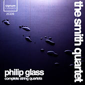 Philip Glass: Complete String Quartets von The Smith Quartet