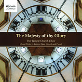 The Majesty of thy Glory by Temple Church Choir