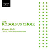 Thomas Tallis: Latin & English motets and anthems by Rodolfus Choir