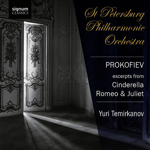 Prokofiev: Orchestral Excerpts from Cinderella and Romeo & Juliet by St. Petersburg Philharmonic Orchestra