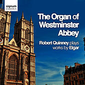 The Organ of Westminster Abbey: Works by Edward Elgar by Robert Quinney