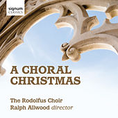 A Choral Christmas von Rodolfus Choir