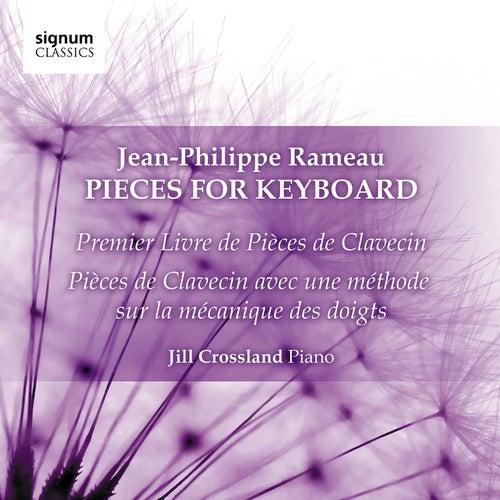 Jean-Philippe Rameau: Pieces for Keyboard by Jill Crossland