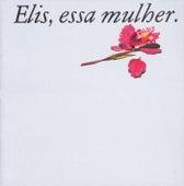Essa Mulher by Elis Regina