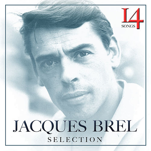 Selection. Jacques Brel by Various Artists