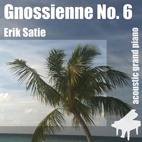 Gnossienne No. 6 , Nr. 6 , 6th - Single by Erik Satie