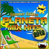 Planeta Mix Hits 2012. Summer Edition. by Various Artists