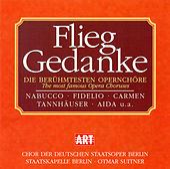 Flieg Gedanke (Die berühmtesten Operchöre) by Various Artists