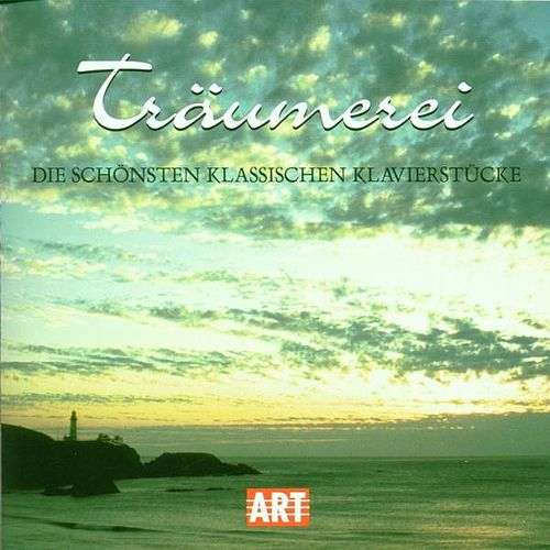 Träumerei - Beautiful Classical Piano Pieces by Various Artists