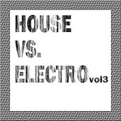 House Vs. Electro: Volume 3 by Various Artists