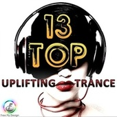 Top 13 Uplifting Trance by Various Artists