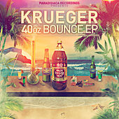40oz Bounce EP by Krueger