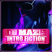 Intro Fiction by DJ Maze