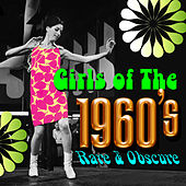 Girls of the 1960s - Rare & Obscure by Various Artists