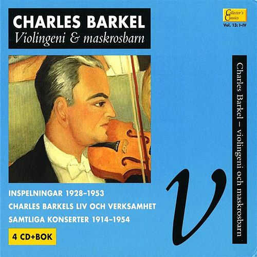 Collector's Classics, Vol. 13:I-IV - Charles Barkel, Violingeni och maskrosbarn by Various Artists