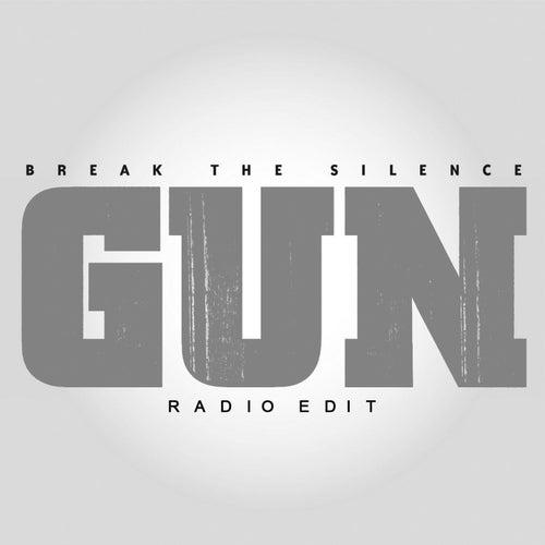 Break the Silence (Radio Edit) by Gun