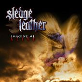 Imagine Me Alive by Sledge Leather