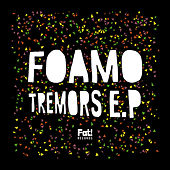 Tremors by Foamo
