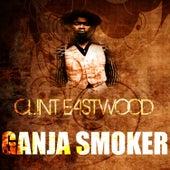 Ganja Smoker by Clint Eastwood