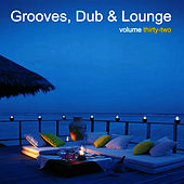 Grooves, Dub & Lounge, Vol. 32 by Key Of Dreams