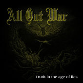 Truth In The Age Of Lies by All Out War