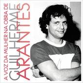 A Voz da Mulher na Obra de Guilherme Arantes by Various Artists