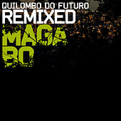 Quilombo do Futuro Remixed by Maga Bo