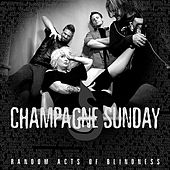 Random Acts of Blindness by Champagne Sunday