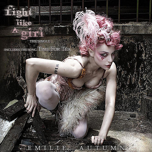Fight Like a Girl by Emilie Autumn
