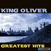 King Oliver's Greatest Hits by King Oliver's Creole Jazz Band
