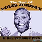 The Best of Louis Jordan and His Tympany Five by Louis Jordan