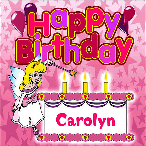Happy Birthday Carolyn by The Birthday Bunch
