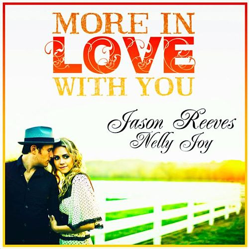 More in Love With You (feat. Nelly Joy) - Single by Jason Reeves