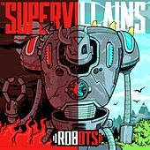 Robots by The Supervillains