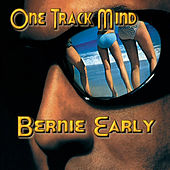 One Track Mind - Single by Bernie Early